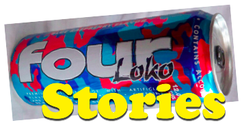 Four Loko Stories